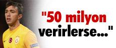 ''50 milyon verirlerse satarım''