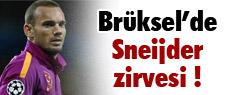 Brüksel'de Sneijder zirvesi
