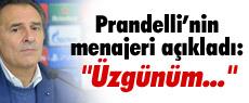 Prandelli'nin menajeri: ''Üzgünüm...''