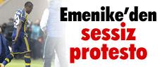 Emenike'den sessiz protesto