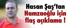 Hamzaoğlu için flaş açıklama !