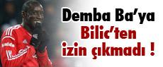 Demba Ba'ya Bilic'ten izin çıkmadı