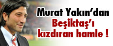 Murat Yakın'dan Beşiktaş'a darbe !