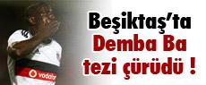 Beşiktaş'ta Demba Ba tezi çürüdü !
