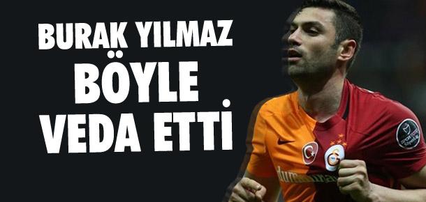 Burak Yılmaz'dan Galatasaray'a veda