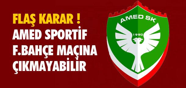 Amed Fenerbahçe maçına çıkmayabilir !