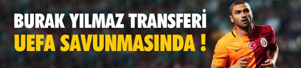 Burak transferi UEFA savunmasında !
