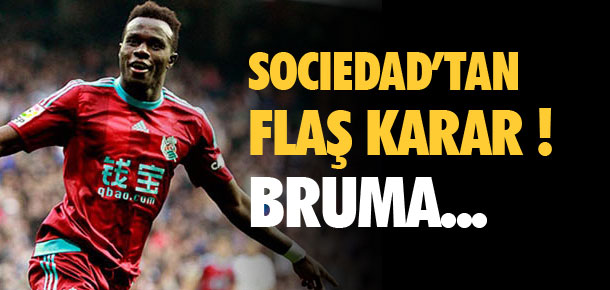 Real Sociedad'tan flaş Bruma kararı !