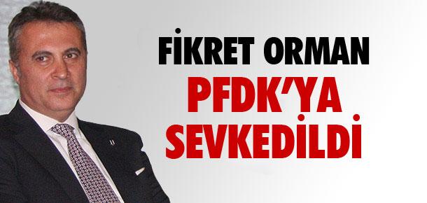 Fikret Orman PFDK'ya sevkedildi !