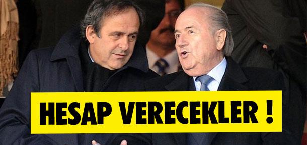 Blatter ve Platini hesap verecek !