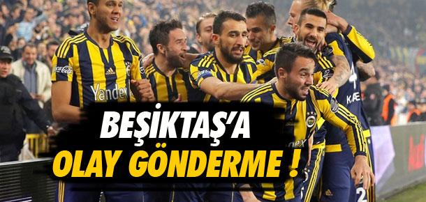 Fenerbahçeli futbolculardan Beşiktaş'a mesaj !
