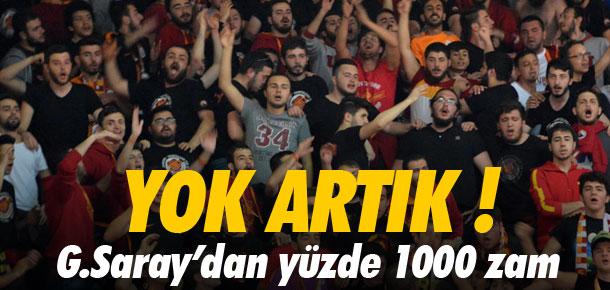 Galatasaray'dan yüzde 1000 zam !