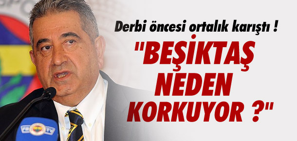 ''Beşiktaş neden korkuyor?''