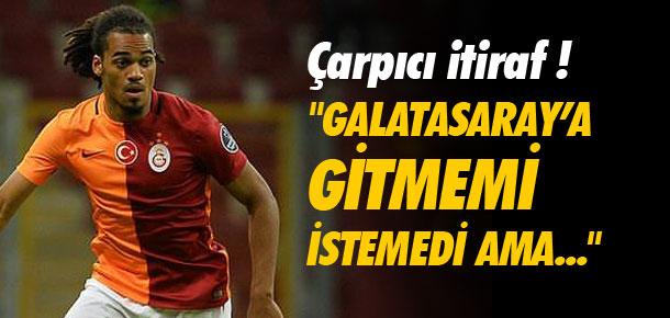 ''Galatasaray'a gitmemi istemedi ama...''
