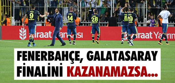 Fenerbahçe finali kazanamazsa...