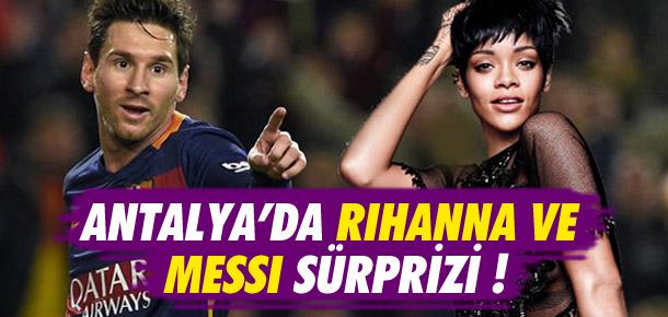 Rihanna ve Messi Antalya'da futbol oynayacak