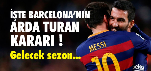 Barcelona'nın Arda Turan kararı