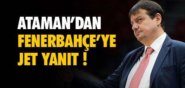 Ataman'dan Fenerbahçe'ye yanıt !