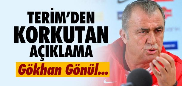 Fatih Terim'den şok açıklama ! Gökhan Gönül...