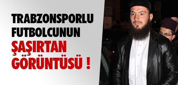Trabzonsporlu futbolcunun şaşırtan görüntüsü