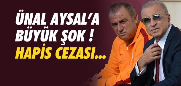 Ünal Aysal'a hapis cezası !