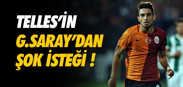 Telles'in Galatasaray'dan şok isteği !