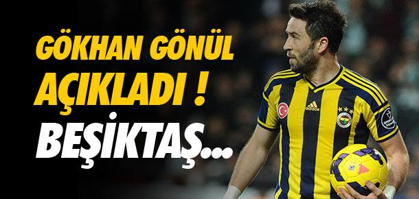 Gökhan Gönül açıkladı ! Beşiktaş...