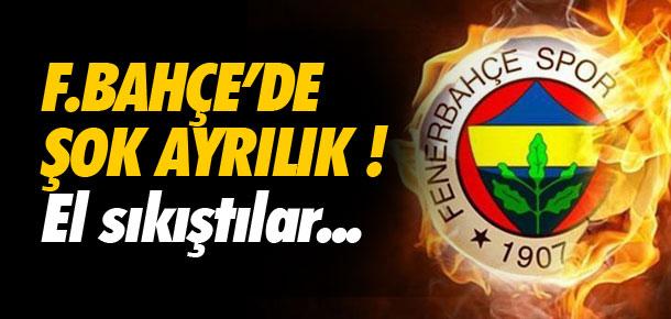 Fenerbahçe'de şok ayrılık !