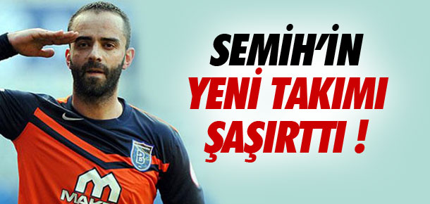 Semih Şentürk'ün yeni takımı şaşırttı