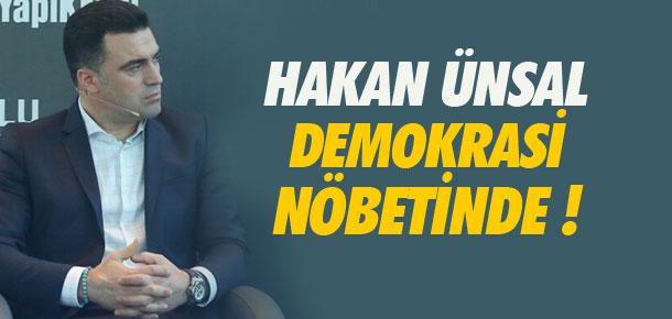 Hakan Ünsal demokrasi nöbetinde
