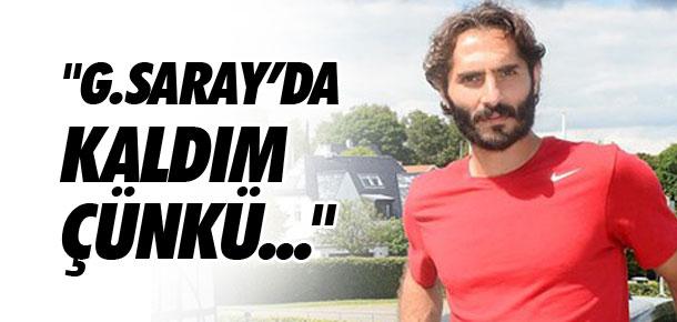 ''Galatasaray'da kaldım çünkü...''