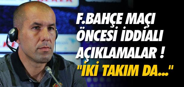 ''Fenerbahçe'den korkmuyoruz''