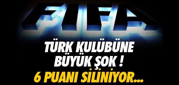 FIFA'dan Türk kulübüne büyük şok !