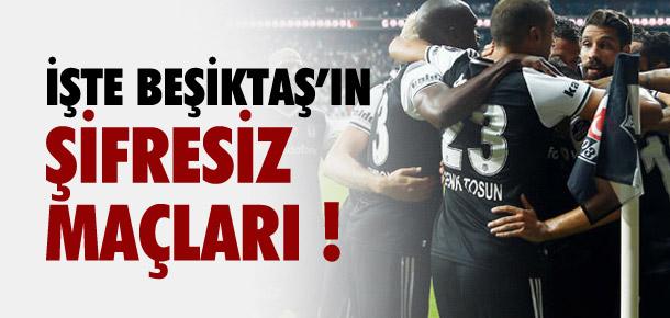 İşte Beşiktaş'ın şifresiz maçları