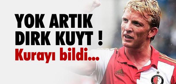 Dirk Kuyt kurayı bildi !