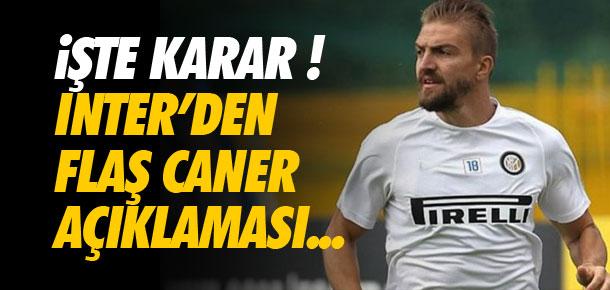 Inter'den flaş Caner açıklaması !