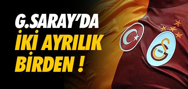 Galatasaray'da iki ayrılık birden !
