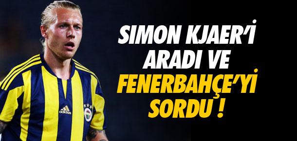 Kjaer'i arayarak Fenerbahçe'yi sordu