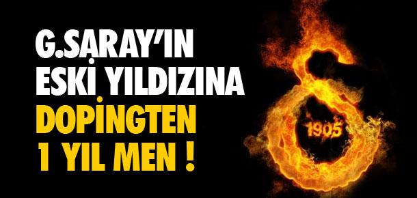 Galatasaray'ın eski yıldızına 1 yıl men !