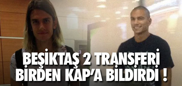 Beşiktaş'tan iki bomba birden !
