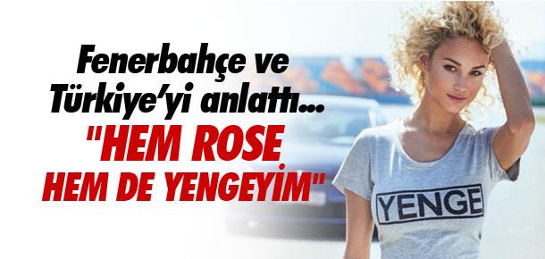 ''Hem Rose hem de yengeyim''
