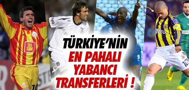 Türkiye'nin en pahalı yabancı transferleri