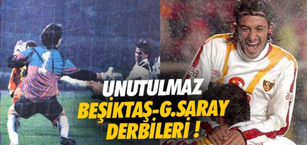 Unutulmayan Beşiktaş-Galatasaray derbileri