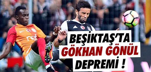 Beşiktaş'ta Gökhan Gönül şoku !