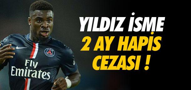 Yıldız futbolcuya 2 ay hapis cezası !