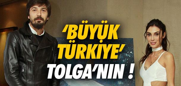 Büyük Türkiye' Tolga Zengin'in !