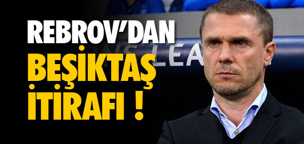 Rebrov'dan Beşiktaş itirafı !