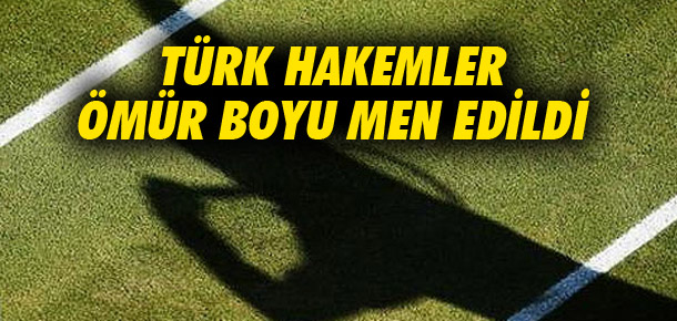 Türk hakemlere men cezası !