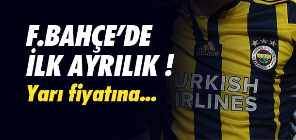 Fenerbahçe'de ilk ayrılık ! Yarı fiyatına...