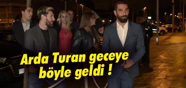 Arda Turan geceye böyle geldi !